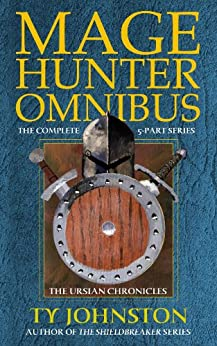 Mage Hunter Omnibus (The Ursian Chronicles) by [Johnston, Ty]