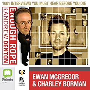Enough Rope with Andrew Denton: Ewan McGregor & Charley Boorman Radio/TV Program