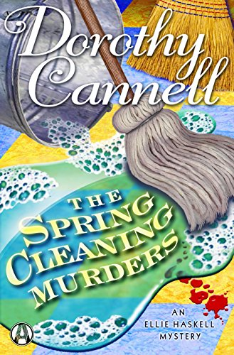 The Spring Cleaning Murders: An Ellie Haskell Mystery by [Cannell, Dorothy]