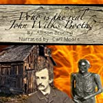 Who Is the Real John Wilkes Booth? | Allison Bruning