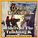 Riders of the Tumbling K Hörbuch von Louis L'Amour, Charles Lee Jackson II Gesprochen von: Randal Schaffer