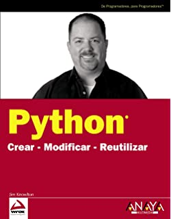Python: Crear-modificar-reutilizar/ Create-modify-reuse (Spanish Edition