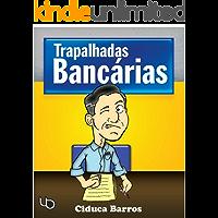 Trapalhadas Bancárias (Nosso Banco Alegre E Útil Livro 3)