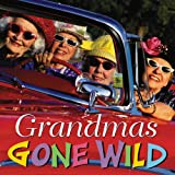 Grandmas Gone Wild, Alison Trulock, Running Press, 076242639X