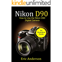 Nikon D90: How to Use the Nikon D90 Digital Camera book cover