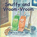 img - for Snuffy and Vroom-Vroom: A Tale of Courage, Magic and True Love for Children of All Ages book / textbook / text book