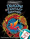 Scratch and Stencil: Dragons and Fantasy Creatures, , 0762452765