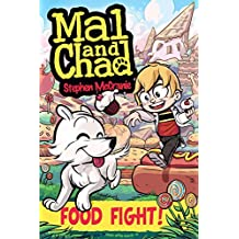 Mal and Chad: Food Fight!