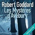 Les mystères d'Avebury | Livre audio Auteur(s) : Robert Goddard Narrateur(s) : Emmanuel Bonami