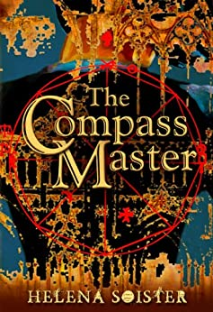 The Compass Master by [Soister, Helena]