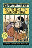 img - for So Far from the Bamboo Grove book / textbook / text book