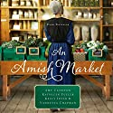 An Amish Market: Four Novellas Audiobook by Amy Clipston, Kathleen Fuller, Vannetta Chapman, Kelly Irvin Narrated by Rebecca Gallagher