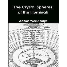 The Crystal Spheres of the Illuminati (The Illuminati Series Book 4)