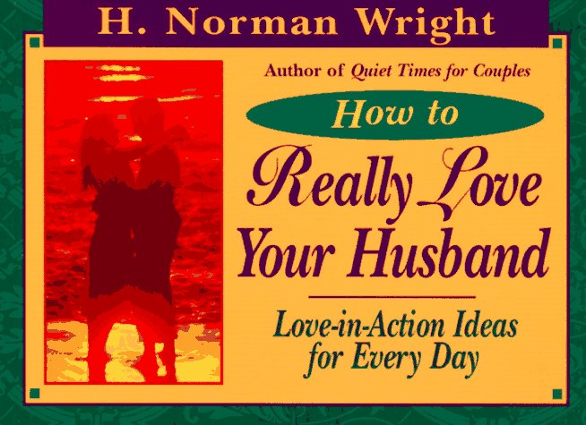 How To Really Love Your Husband  Love In Action Ideas For Everyday
