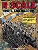 N Scale Model Railroading, Robert Schleicher, 087341702X