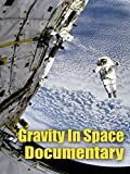 Gravity in Space: Documentary