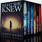 What She Knew - Super Boxset: A Riveting Mystery Series | James Hunt