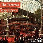 The Fortress Hörbuch von Hugh Walpole Gesprochen von: Peter Newcombe Joyce