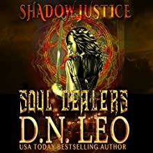 Soul Dealers: Shadow Justice, Book 1 Audiobook by D. N. Leo Narrated by Catherine Edwards