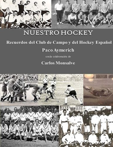 Nuestro Hockey. Recuerdos del Club de Campo y del Hockey Español (Spanish Edition) [Francisco Aymerich] (Tapa Blanda)
