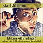 Ich kann Kritik vertragen! Gelassen mit Kritik und Kränkungen umgehen (Mentaltraining) | Nils Klippstein,Frank Hoese