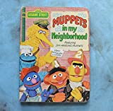 img - for Muppets in My Neighborhood: Featuring Jim Henson's Muppets book / textbook / text book