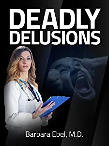 Deadly Delusions: A Medical Thriller (Dr. Annabel Tilson Novels Book 2)