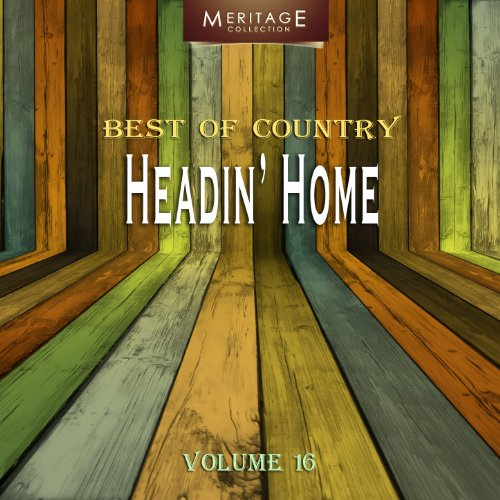 Meritage Best Of Country  Headin Home  Vol  16
