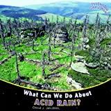 What Can We Do about Acid Rain?, David J. Jakubiak, 1448849845