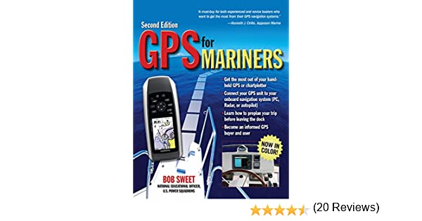 GPS for Mariners, 2nd Edition: A Guide for the Recreational Boater ...