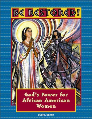 Be Restored: God's Power for African American Women ebook