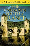 The Unknown South of France, Henry S. Reuss and Margaret M. Reuss, 155832030X