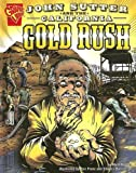 John Sutter and the California Gold Rush, Matt Doeden, 0736843701
