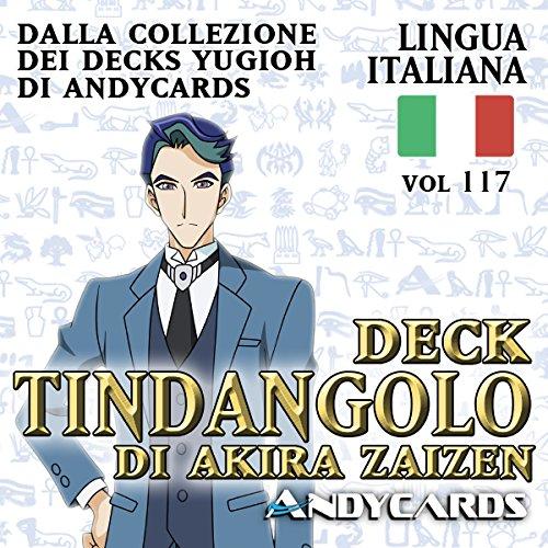 Andycards Yu-Gi-Oh  Mazzo Tindangolo di Akira Zaizen - Pronto da giocare - Collezione Deck vol 117