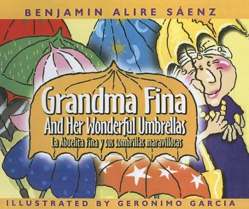 Grandma Fina and Her Wonderful Umbrellas/Abuelita Fina Y Sus Sombrillas Maravillosas (English and Spanish Edition)