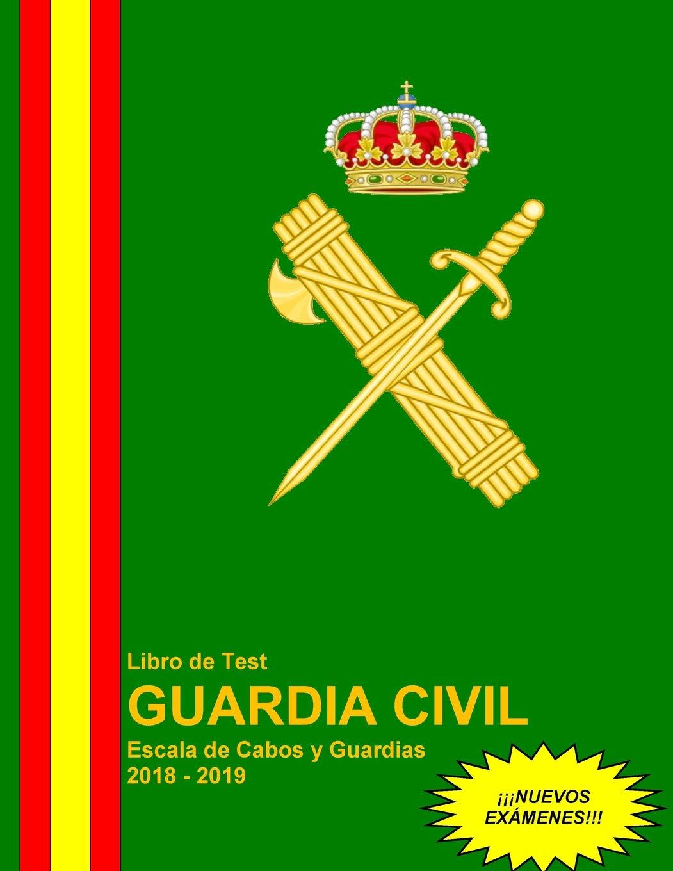 Libro de Test Guardia Civil Escala de Cabos y Guardias 2018 - 2019: Amazon.es: García Salguero, Sr. Vicente Manuel: Libros