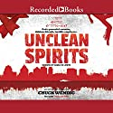 Gods & Monsters: Unclean Spirits Audiobook by Chuck Wendig Narrated by Angelo Di Loreto