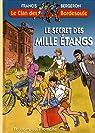 Le Clan des Bordesoule, tome 3 : Le secret des mille étangs par Bergeron