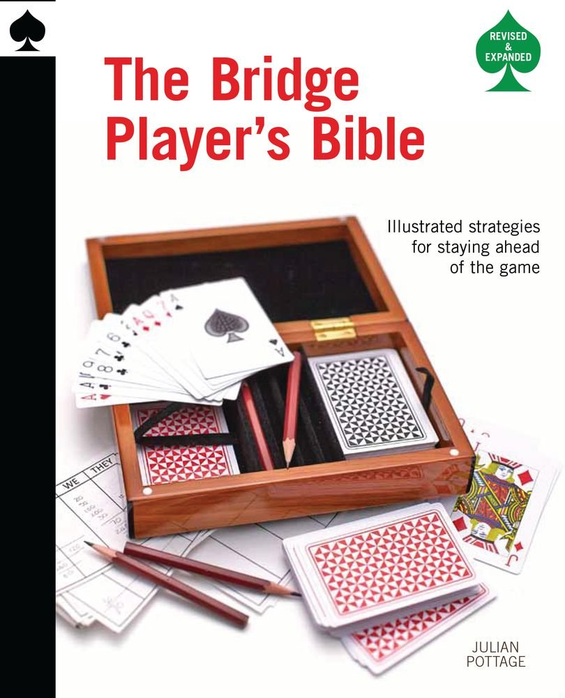 Download The Bridge Player's Bible: Illustrated Strategies for Staying Ahead of the Game pdf