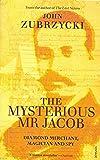 The Mysterious Mr Jacob: Diamond Merchant, Magician and Spy