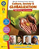 Culture, Society & Globalization Gr. 5-8 (World Connections) - Classroom Complete Press