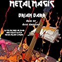 Metal Magic Audiobook by Brian Barr Narrated by Rick Gregory