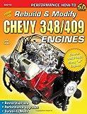 How to Rebuild & Modify Chevy 348/409 Engines (S-A Design)