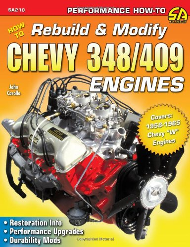 How to Rebuild & Modify Chevy 348/409 Engines (S-A (409 Series)