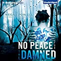 No Peace for the Damned Audiobook by Megan Powell Narrated by Christina Traister