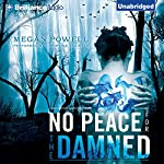 No Peace for the Damned | Megan Powell