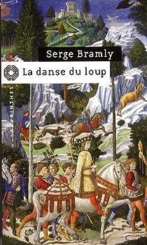 La danse du loup par Bramly