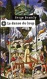 La danse du loup par Serge Bramly