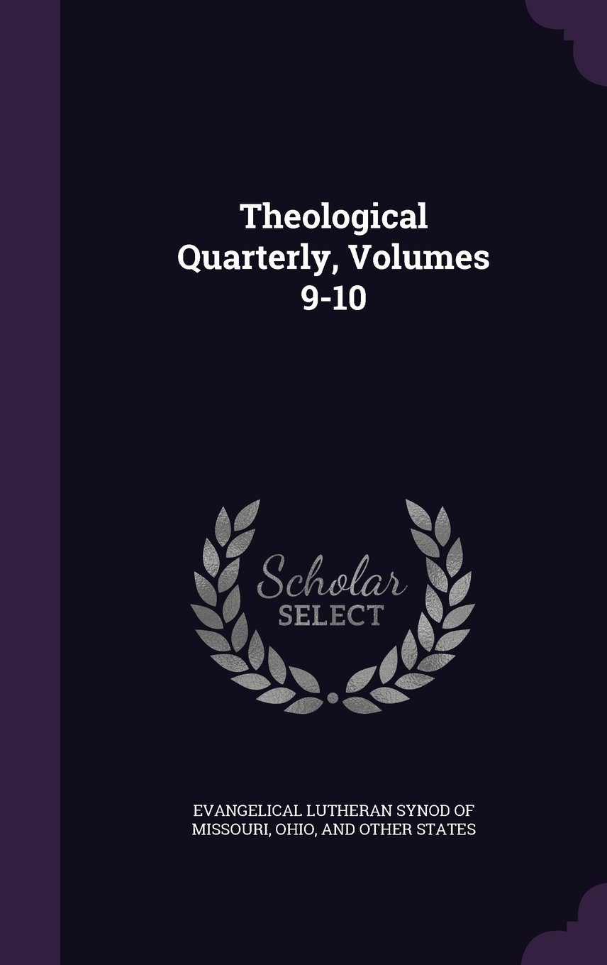 Theological Quarterly, Volumes 9-10 ebook