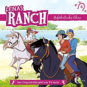 Gefährliche Ehre (Lenas Ranch 4) Hörspiel